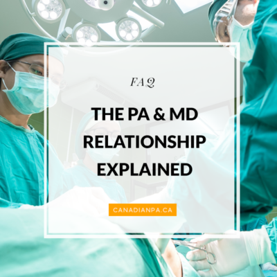 The Physician Assistant and Physician Relationshp Explained