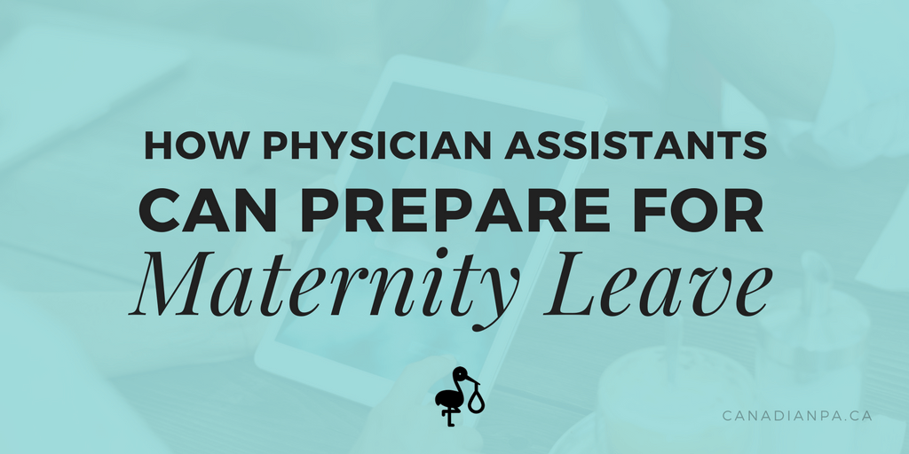 How Canadian Physician Assistants can prepare for Maternity
