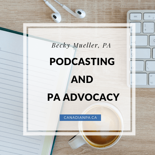 PA Advocacy and Podcasting Becky Mueller